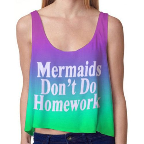 mermaids dont do homework| $6.79  mermaid pastel grunge grunge hipster fachin crop tp tank top top under10 under20 under30 rosewholesale