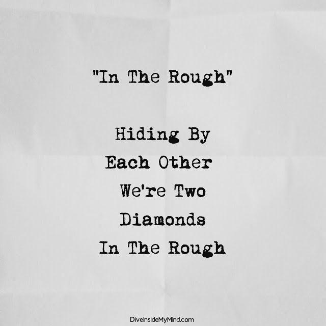 In The Rough Rough Rough Diamond Poetic Words