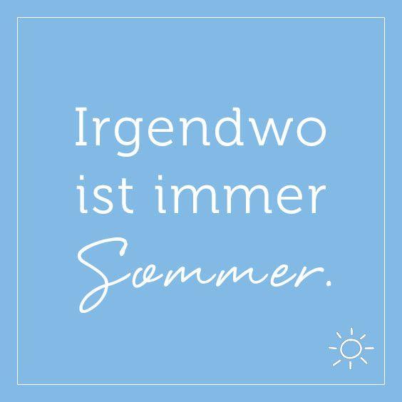Irgendwo ist immer Sommer. ☼