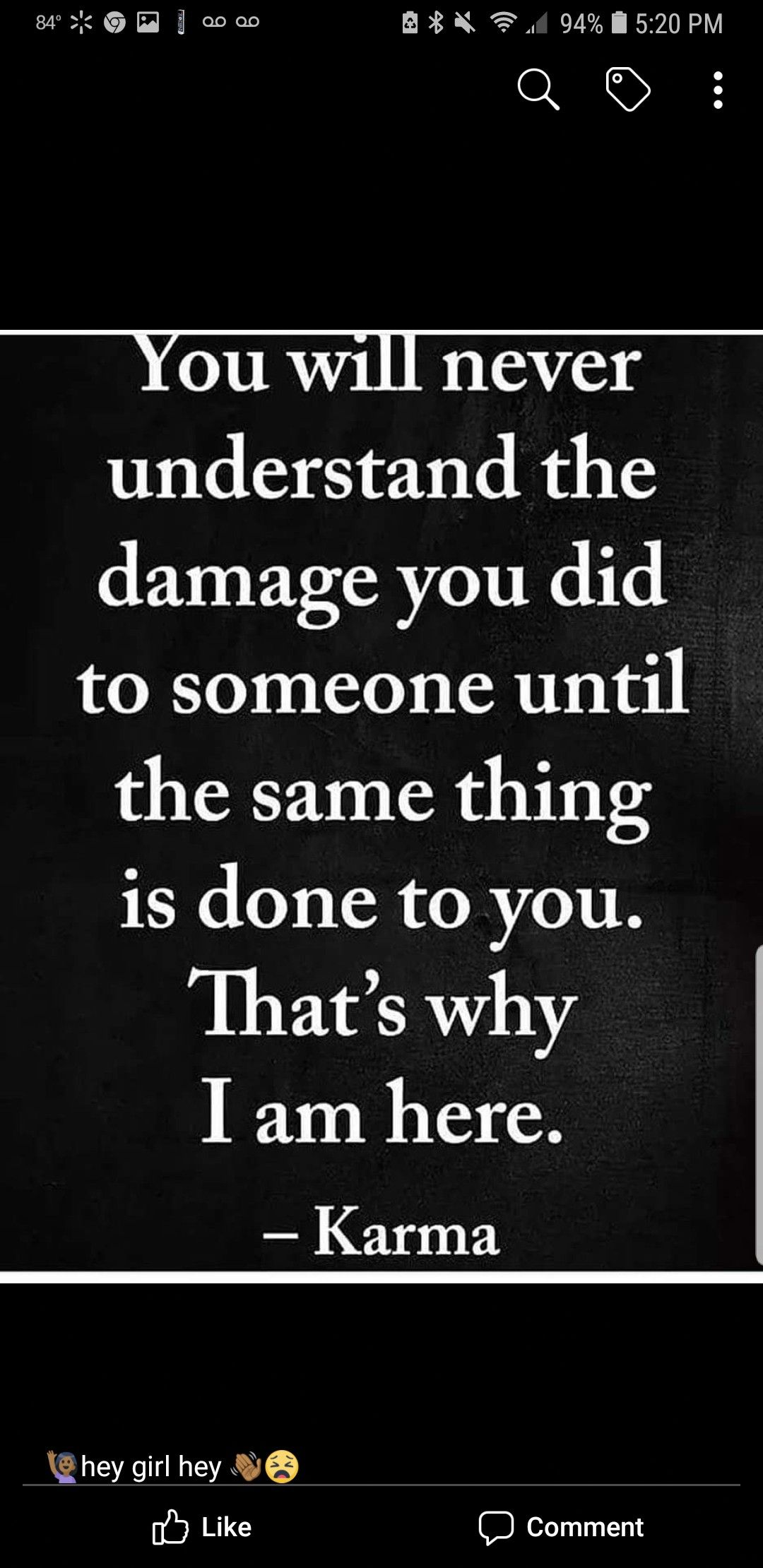 There Ya Go Just To Understand You You Have Karma To Take You Places Funny True Quotes Karma Quotes Inspirational Words