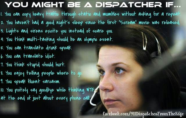 You might be a dispatcher.... | Work humor, Dispatcher ...