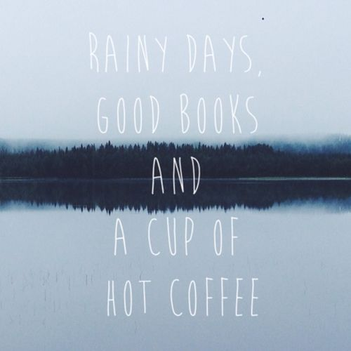 rainy day quote love quotes books water outdoors nature coffee