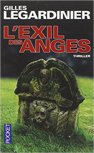 L Exil Des Anges Amazon Fr Gilles Legardinier Livres
