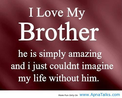 I Love My Brother All 3 Of Them Brothers Brother Quotes I Love
