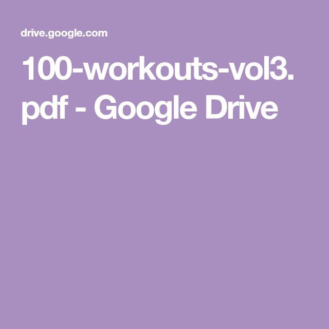 100 Workouts Vol3 Pdf Google Drive 100 Workout 300 Workout Workout