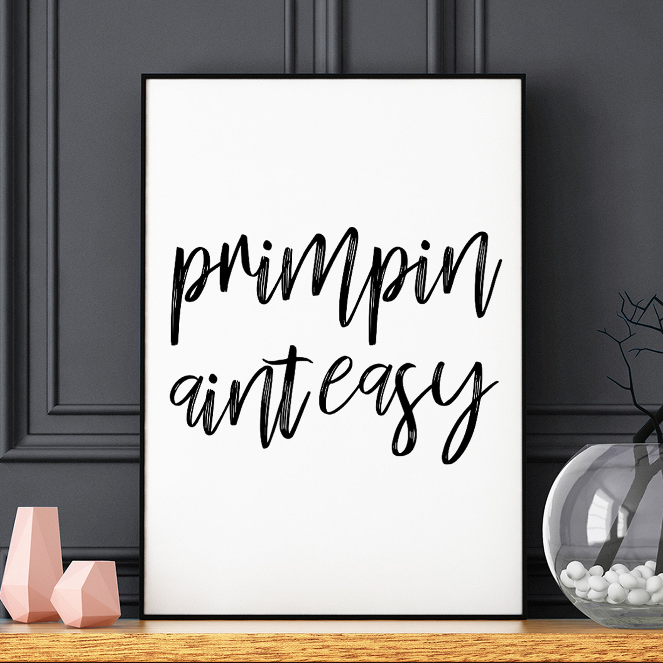 Primpin Ain\'t Easy, Bathroom Wall Art Print, Beauty Quote, Salon ...