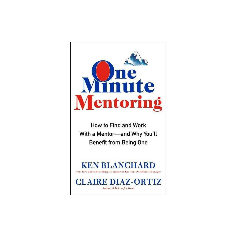 One Minute Mentoring By Kenneth H Blanchard Claire Diaz Ortiz Hardcover In 2020 Marketing Solved Sales Jobs Mentor