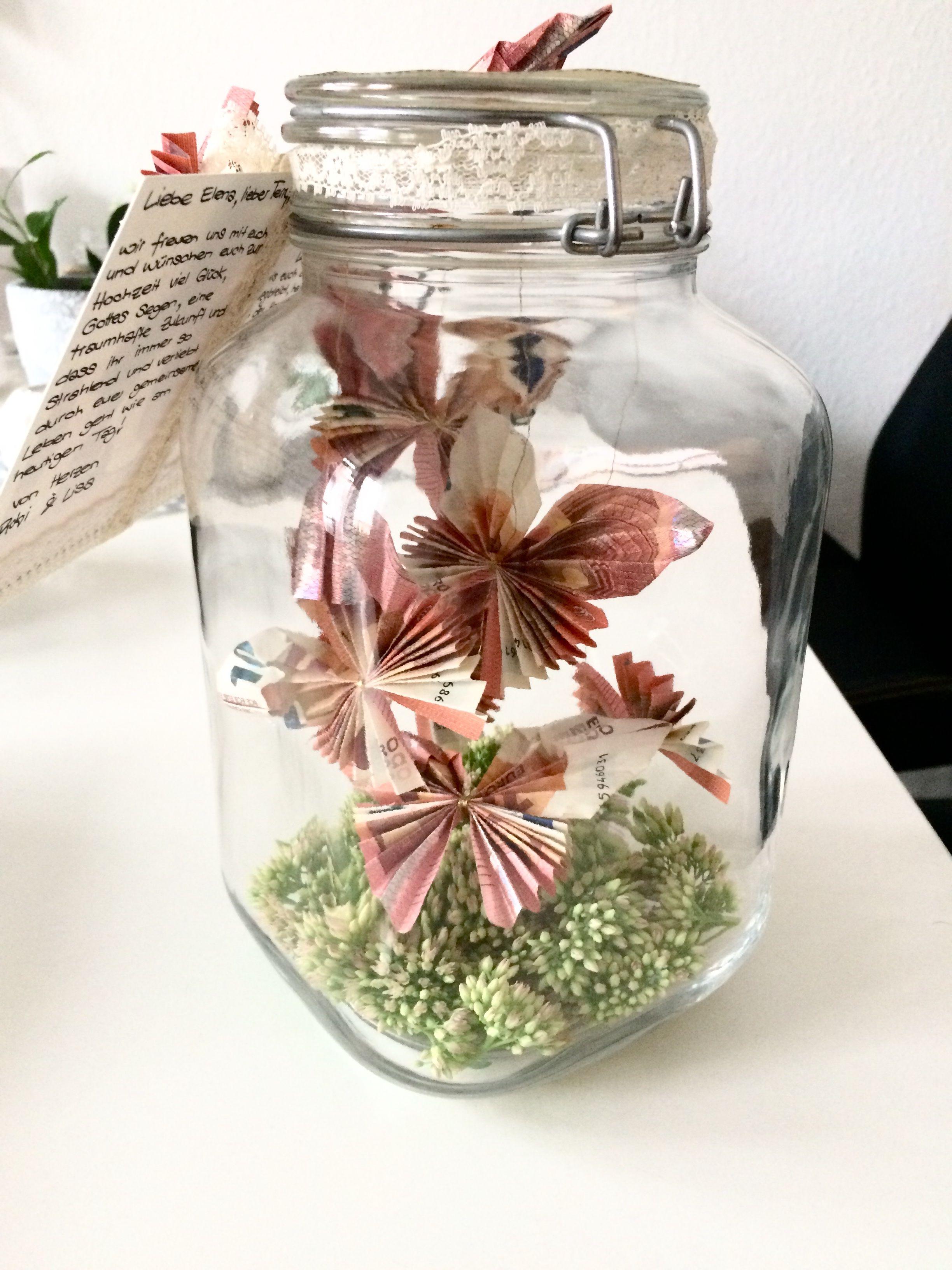 Geldgeschenk Hochzeit Schmetterlinge Im Glas Aus Geldscheinen Vintage Geschenke Geldgeschenke Hochzeit Basteln Hochzeit Geschenk Geld