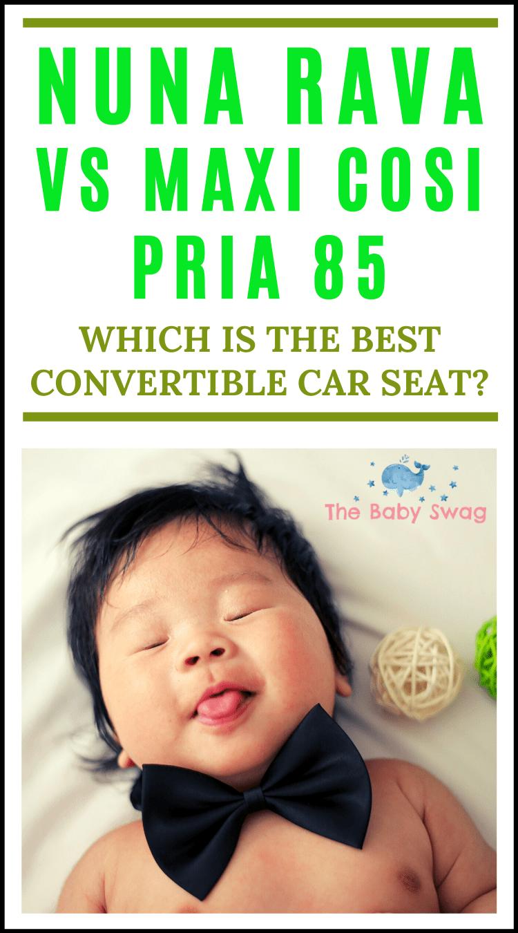Nuna Rava vs Maxi Cosi Pria 85 Which is the Best