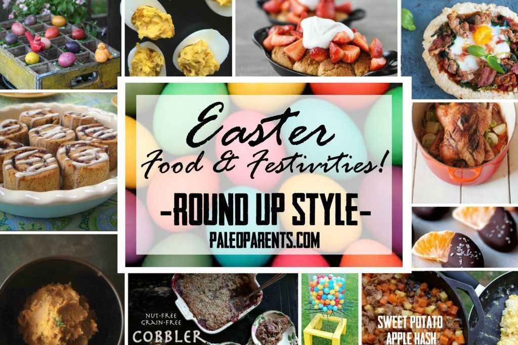 for Your Easter Festivities  Round Up Style as seen on Paleo ParentsIdeas for Your Easter Festivities  Round Up Style as seen on Paleo Parents