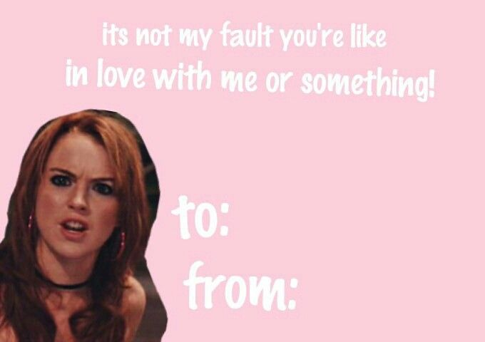 Mean girls Valentines day card random Pinterest – Mean Valentine Cards