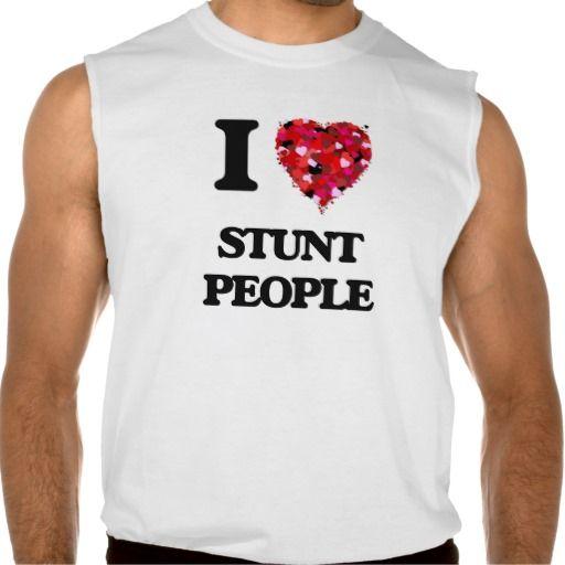 I love Stunt People Sleeveless Tees Tank Tops