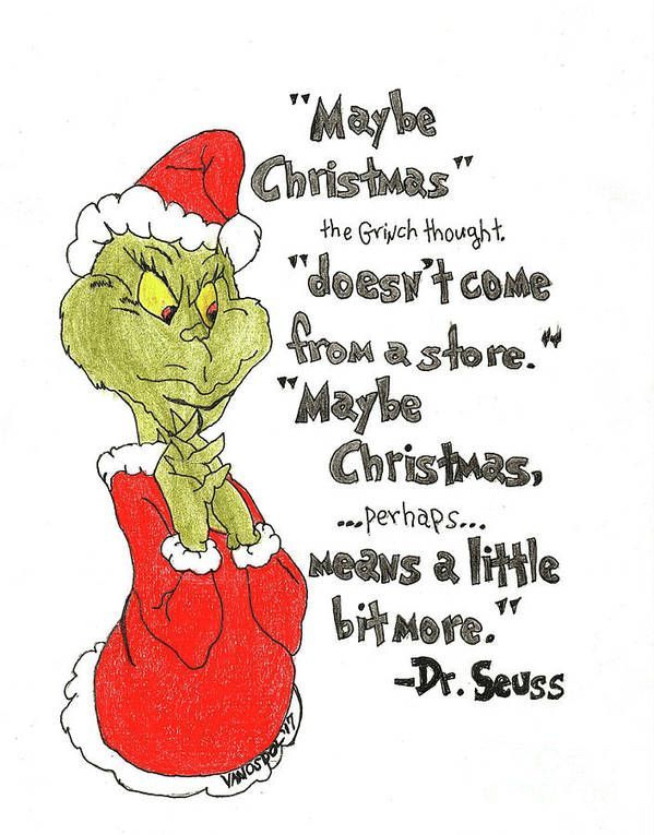 The Grinch Christmas Quote Poster by Scott D Van O