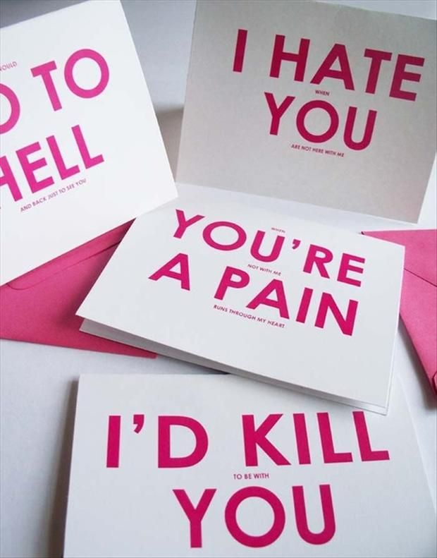 Id go to hell and back to be with you I hate when you are not – Valentines Day Humor Cards