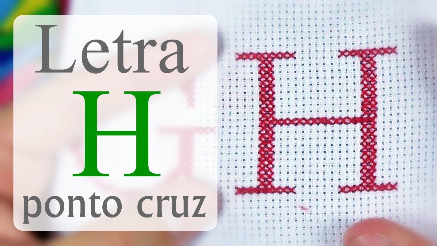 Letra H Ponto Cruz Completo Avesso Perfeito Passo A Passo