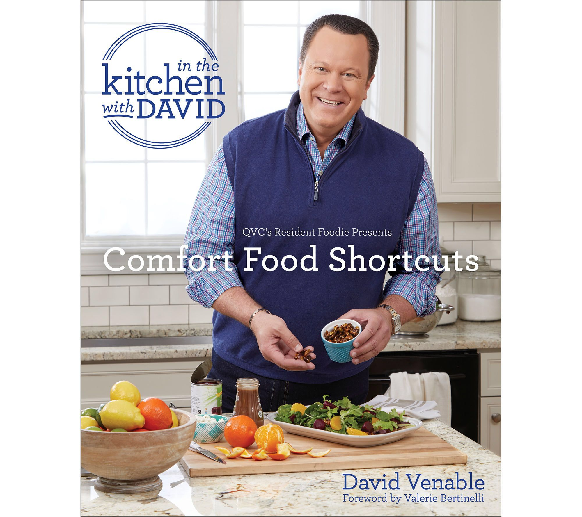 Comfort Food Shortcuts An In The Kitchen With David Cookbook