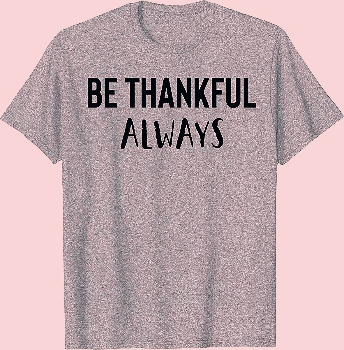 Photo of Be Thankful Always Shirt,Always Forever Grateful Blessed T-Shirt