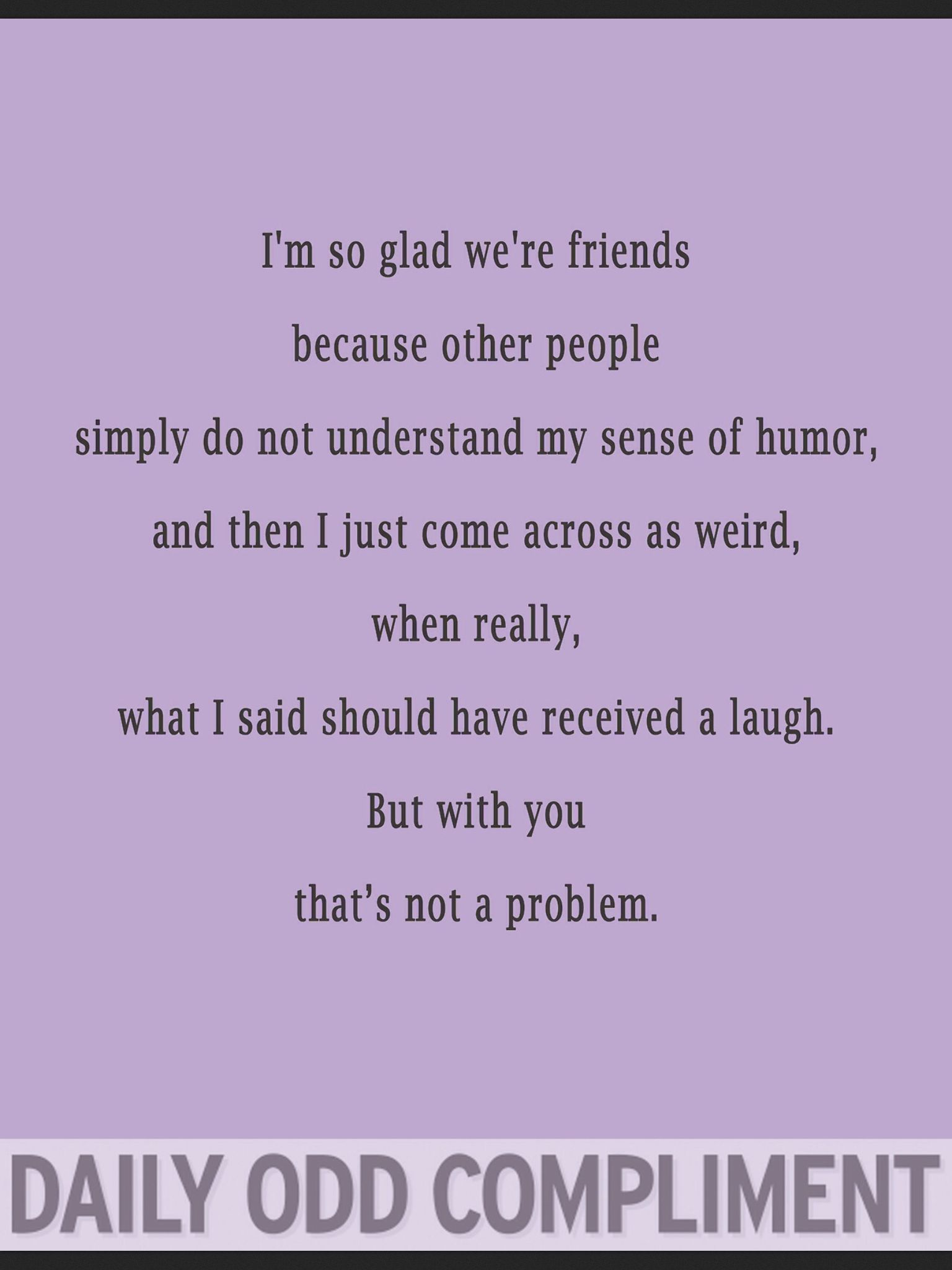 Caitlin Kelley | Quotes & Sayings | Odd compliments, Daily odd, Funny