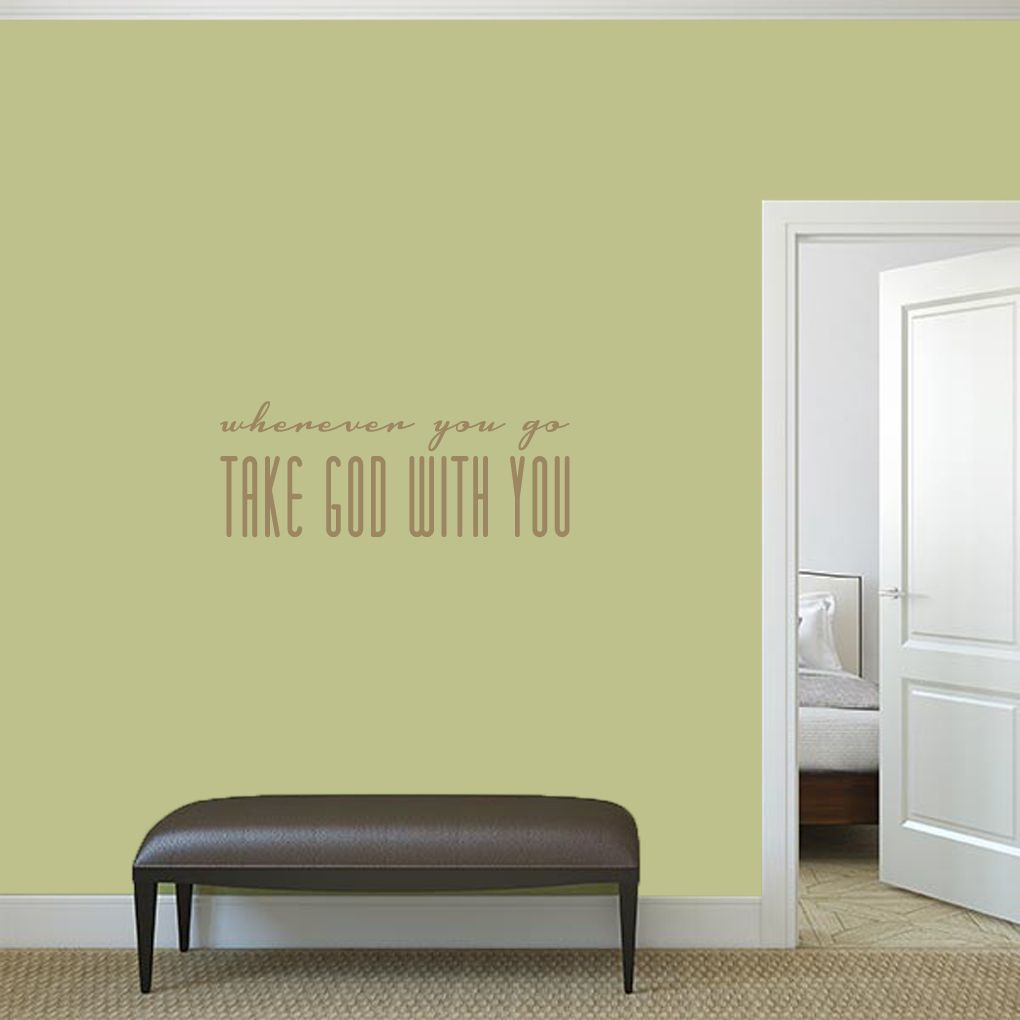 Take God With You Wall Decals   Quote wall decals, Wall decals and ...