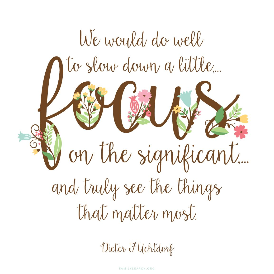 We would do well to slow down a little focus on the for Family quotes lds