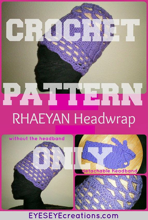 CROCHET PATTERN ONLY - The Rhaeyan Headwrap