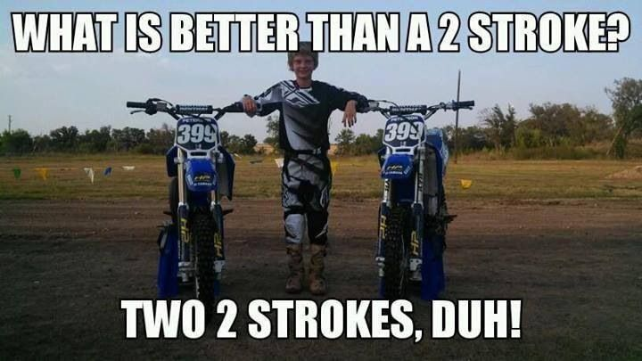 2 Strokes For Life Dirt Bike Quotes Bike Quotes Bike Humor