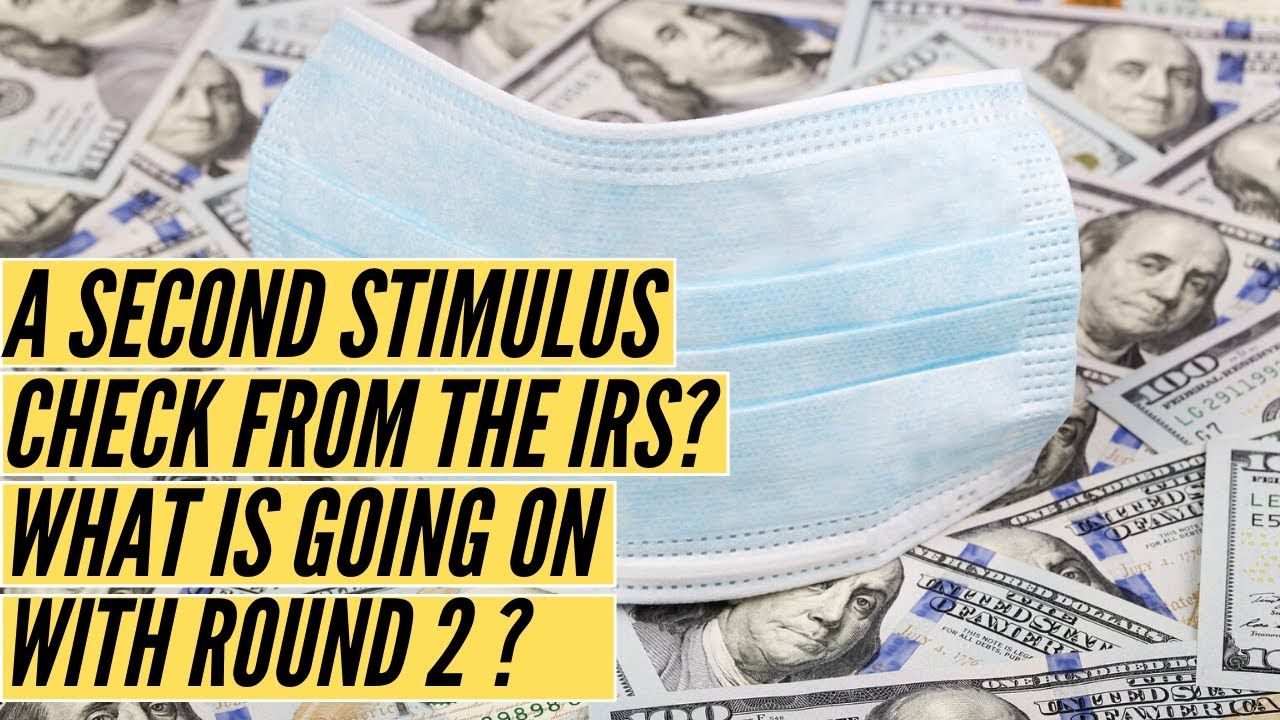 A second stimulus check from the IRS? What is going on