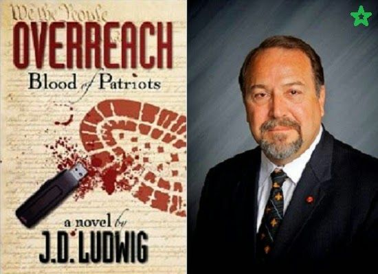 """The Best Political Thriller Base Book – JD Ludwig's """"Overreach Blood of Patriots"""" Some Readers Shared with me that Overreach: Blood of Patriots is Really Scary because it's so Plausible"""