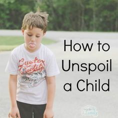 how to unspoil a child #parenting