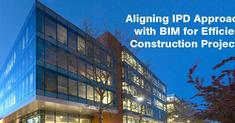 architectural engineering models. Efficient Construction Projects - Aligning IPD Approach With BIM. Architectural EngineeringModelingBuildingsCareerConstructionBuildingCarreraModelsModel Engineering Models E