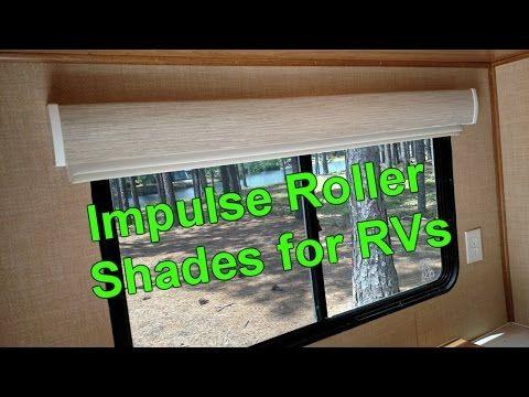 Impulse Roller Shades For Rvs Youtube Rv Shades Roller Shades Diy Rv