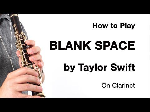 Blank Space Taylor Swift For Clarinet How To Play Blank Space Taylor Swift Clarinet Taylor Swift