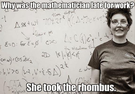 Rhombus Math Jokes Math Humor Math Jokes Funny Jokes
