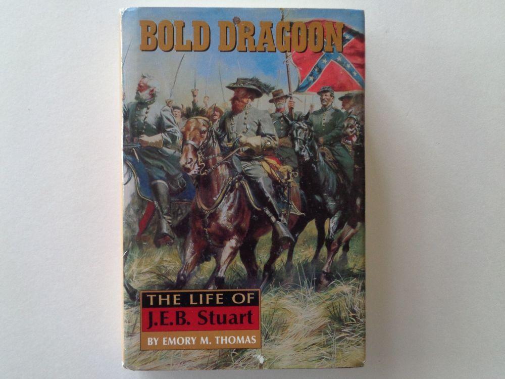 Bold dragoon the life of jeb stuart by emory m thomas
