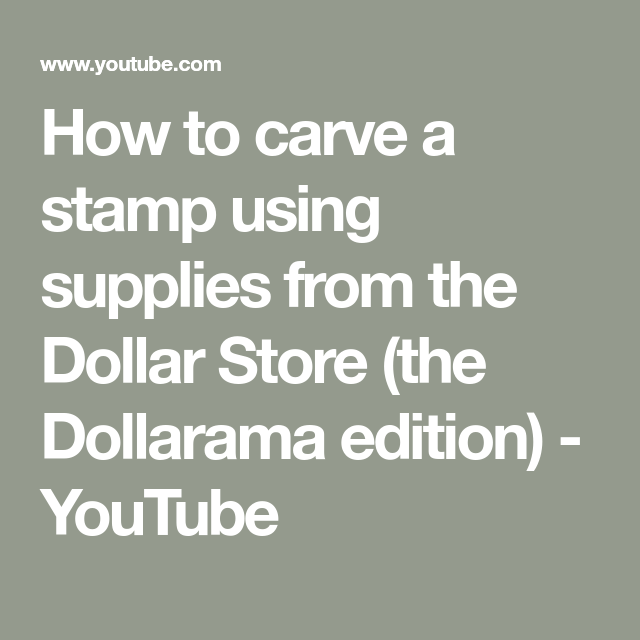 How To Carve A Stamp Using Supplies From The Dollar Store The Dollarama Edition Youtube Dollar Stores Carving Stamp