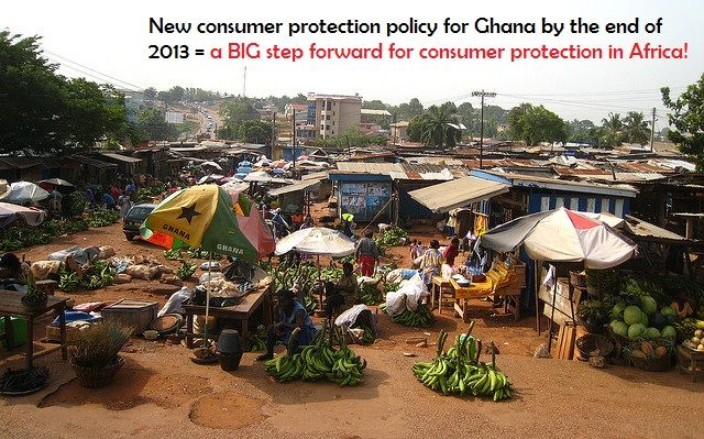 Ghana is all set for a new consumer protection policy by the end of this year (2013).  Read the full story on our website: http://www.consumersinternational.org/news-and-media/news/2013/09/ghana/#.UjGa3H-C7IU