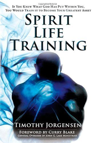 Spirit Life Training: If You Knew What God Has Put Within You, You Would Train It To Become Your Greatest Asset by Timothy Jorgensen, http://www.amazon.com/dp/0768438489/ref=cm_sw_r_pi_dp_kT-iqb1HPE2D8