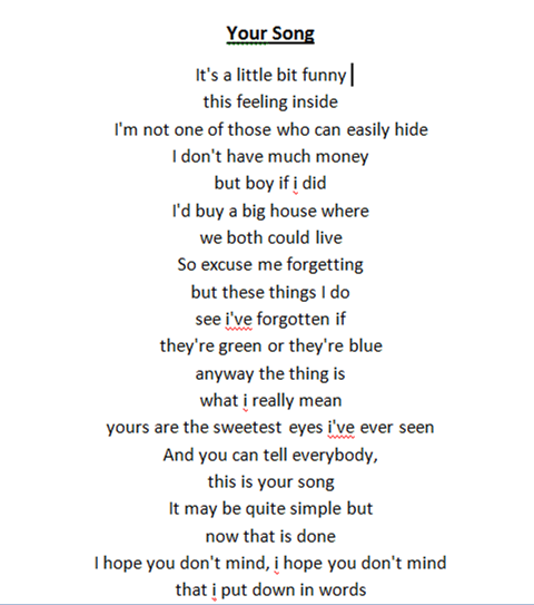 This is one of the best love songs I've ever read. It is tentative, sweet, and it communicates something deeper in very simple words. I actually first heard an iteration of the song in the movie Moulin Rouge, and the way its used in that movie really speaks to the lyrics, I feel.