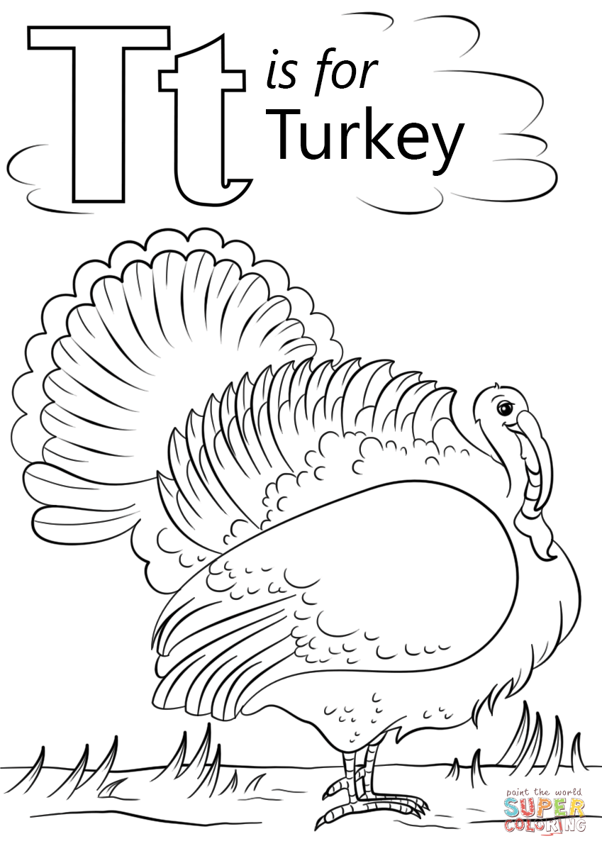 T Is For Turkey Coloring Page From Letter T Category Select From 27516 Printable Crafts Of Turkey Coloring Pages School Coloring Pages Alphabet Coloring Pages