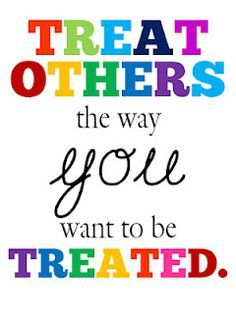 Treat others the way you want to be treated free printable ...