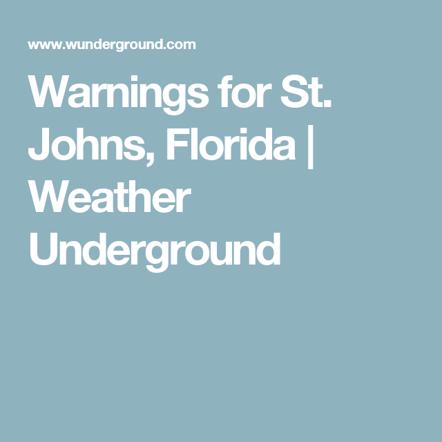 Warnings for st johns florida weather underground climate weather underground provides local long range weather forecast weather reports maps tropical weather conditions for locations worldwide publicscrutiny