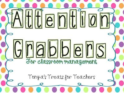 Classroom Management-Attention Grabbers:)