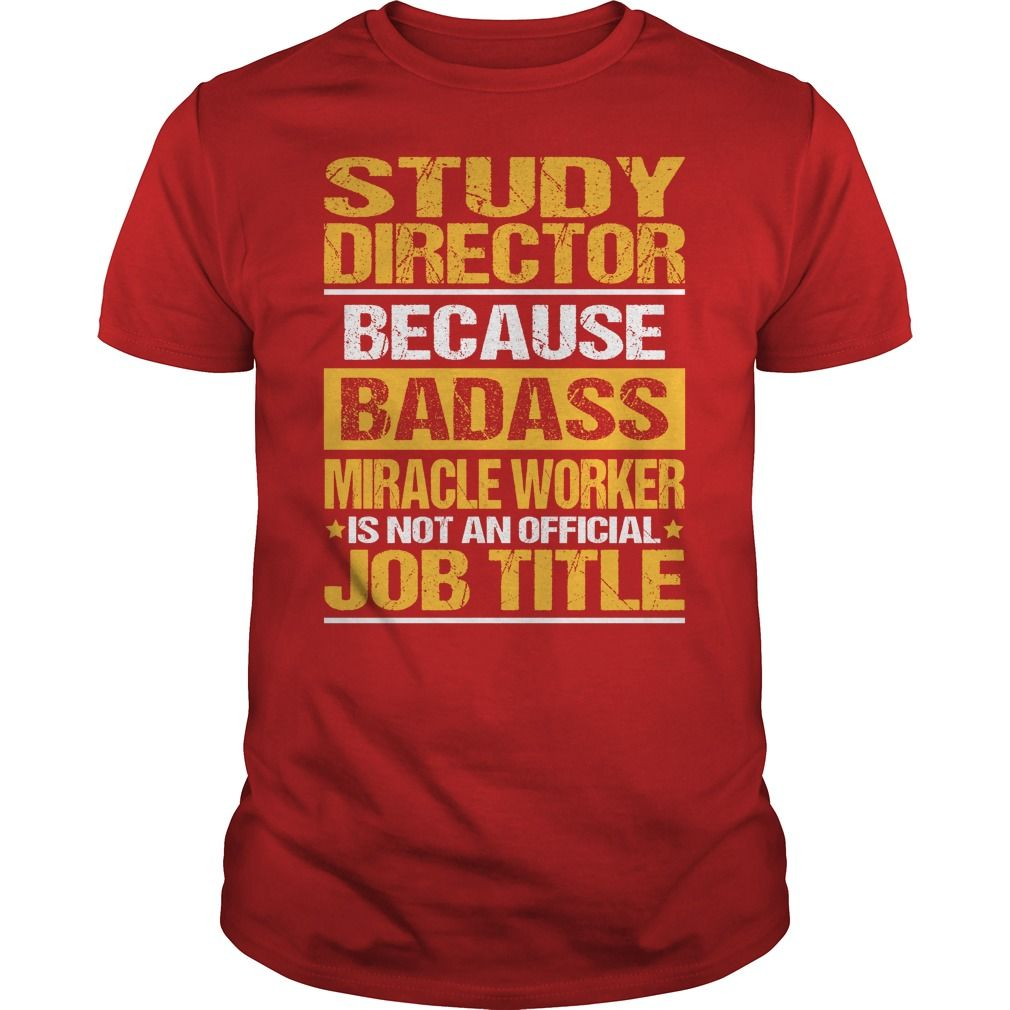 Awesome Tee For Study Director T-Shirts, Hoodies. SHOPPING NOW ==► Funny Tee Shirts