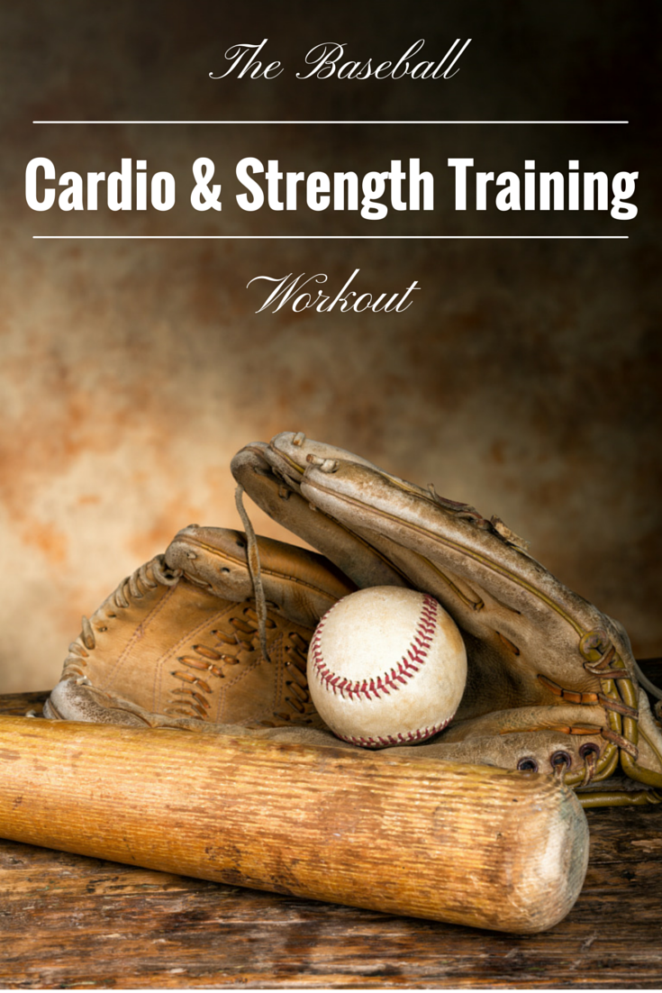 Play Ball The Baseball Cardio Strength Training Workout Baseball Workouts Strength Training Workouts Fitness Training