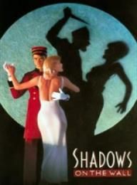 Тени на стене / Shadows on the Wall  (1986)