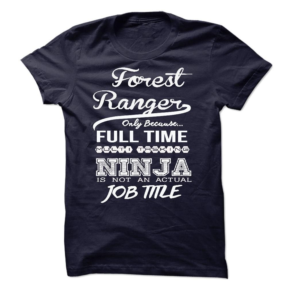 Forest Ranger only because full time multitasking T-Shirts, Hoodies. SHOPPING…