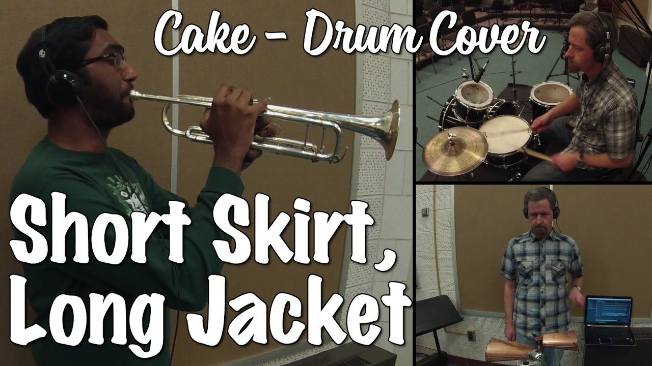 Cake - Short Skirt Long Jacket Trumpet, Drumset, Percussion Cover ...