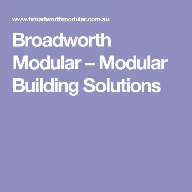 Broadworth Modular  – Modular Building Solutions