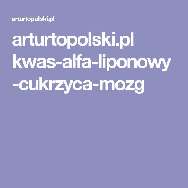 arturtopolski.pl kwas-alfa-liponowy-cukrzyca-mozg
