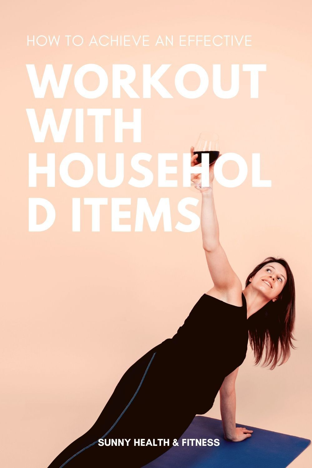 How To Achieve An Effective Workout With Household Items Effective Workouts Workout Health And Fitness Articles